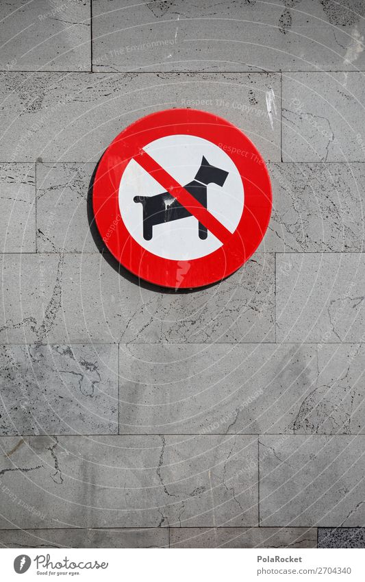 #AS# No! Art Esthetic Signs and labeling Roadside Dog Bans Prohibition sign Red Pet Colour photo Multicoloured Exterior shot Detail Experimental Abstract