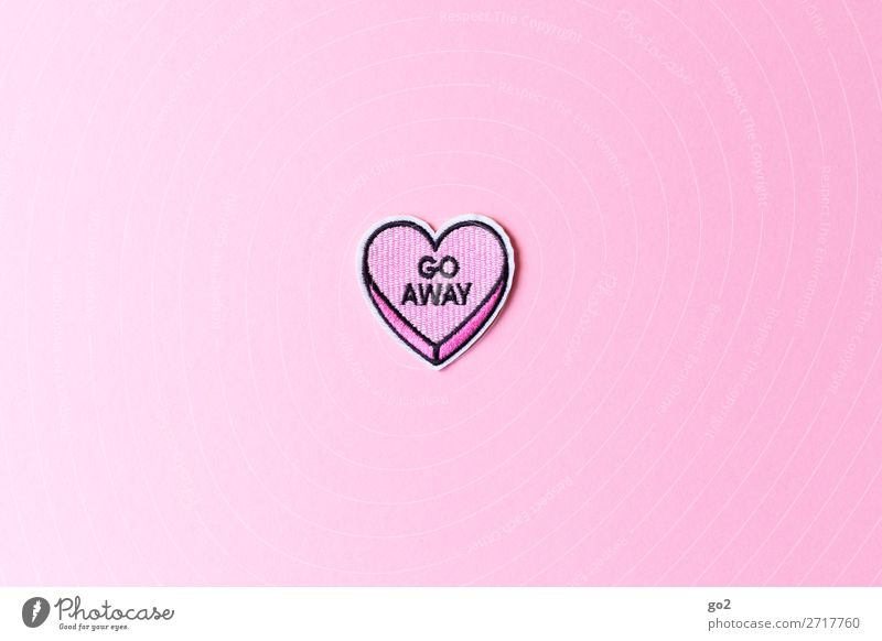 go away Accessory Decoration Cloth Sign Characters Heart Pink Emotions Love Sadness Lovesickness Pain Disappointment Loneliness Exhaustion Relationship