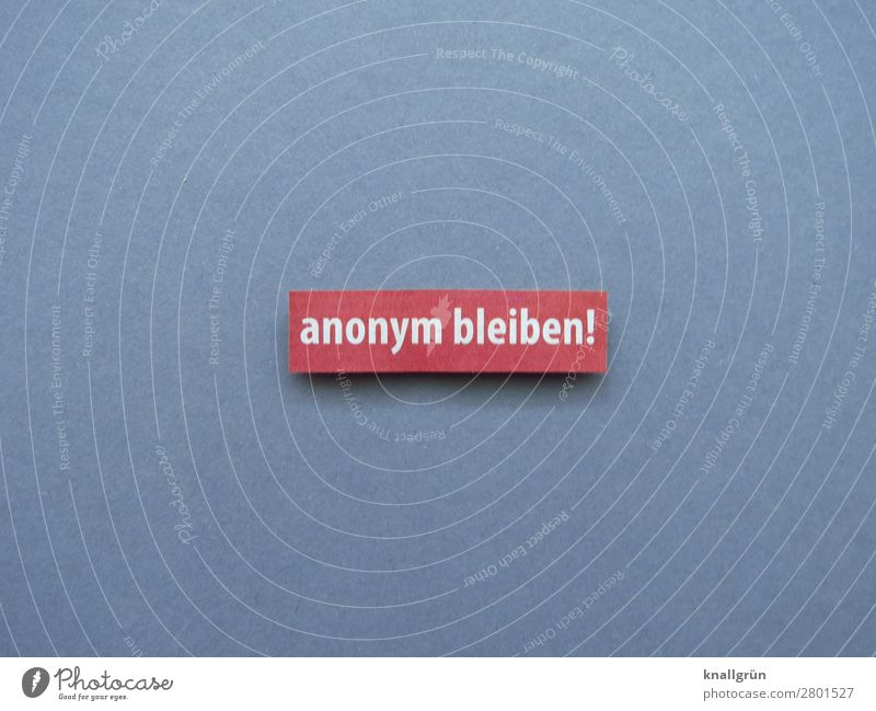 Stay anonymous! Anonymous incognito Human being inconspicuous Unrecognizable cautious secret Faceless Unidentified Letters (alphabet) Word leap letter Language