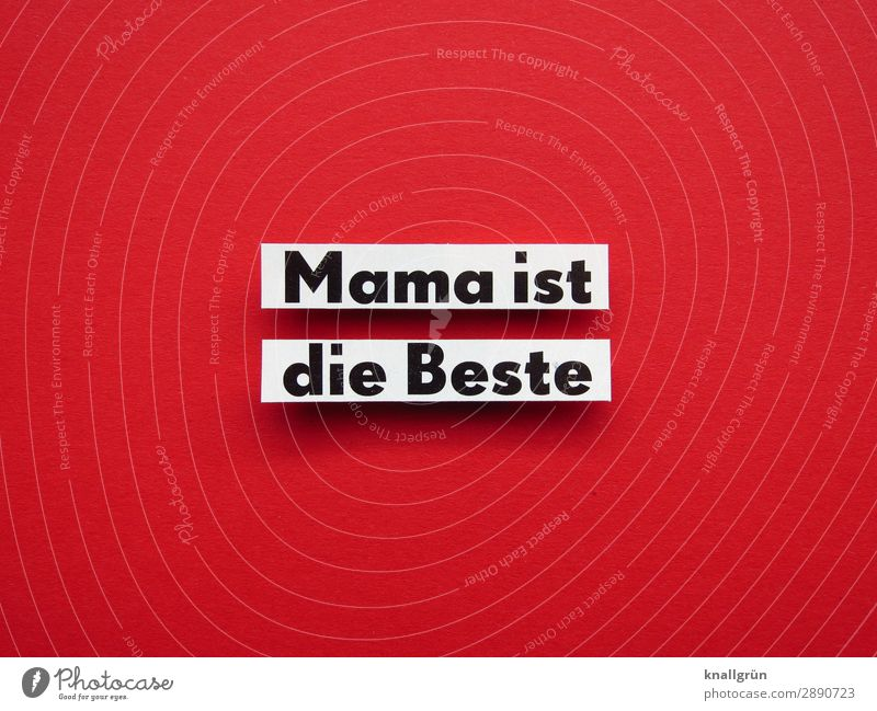 Mama is the best Characters Signs and labeling Communicate Red Black White Emotions Happy Contentment Enthusiasm Sympathy Interest Uniqueness Experience