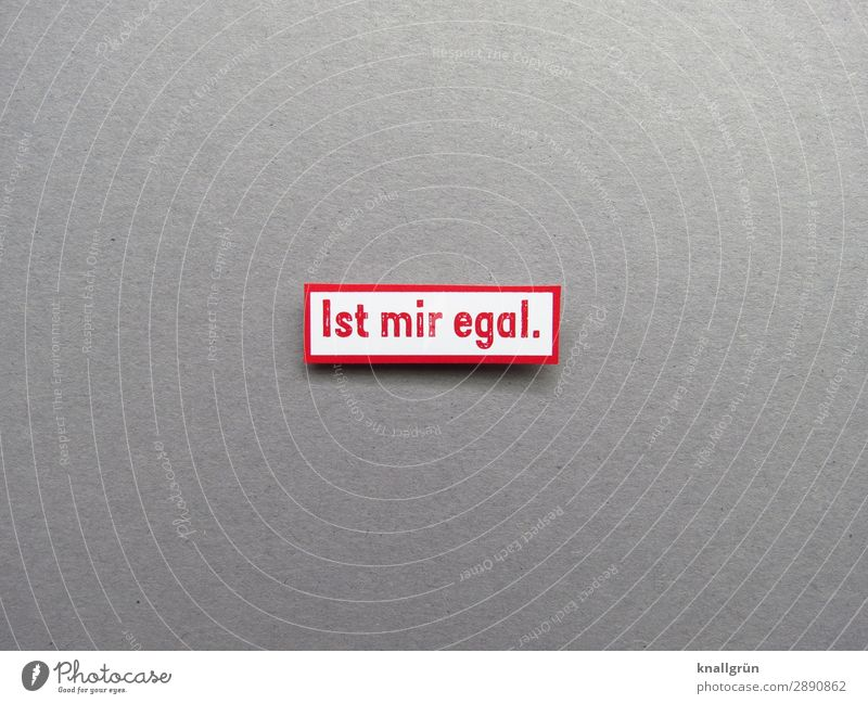 IST MIR EGAL Cool (slang) Serene Communicate Emotions communication no matter Signs and labeling Letters (alphabet) Word leap Typography Text Language letter