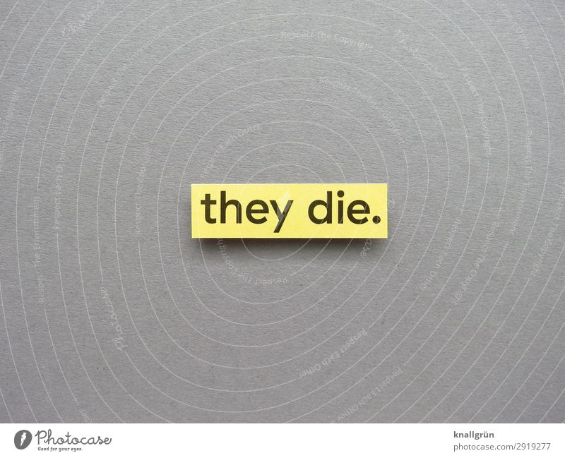 they die. Characters Signs and labeling Communicate Yellow Gray Black Emotions Sadness Concern Grief Death Exhaustion Horror Fear of death Dangerous Distress