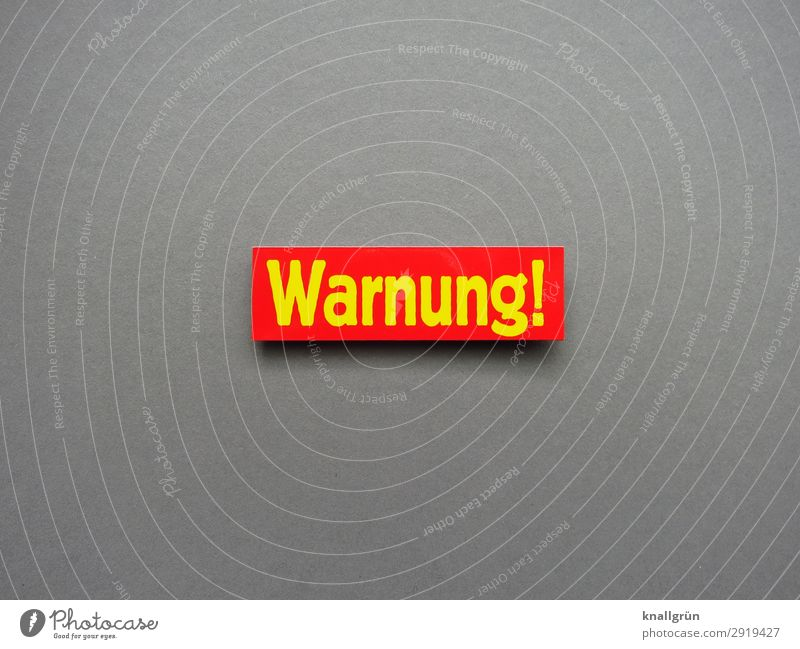 Warning! Warning sign Signs and labeling Signage Warning label watch Safety Dangerous Threat Protection Caution peril Expectation Fear awe Emotions Concern