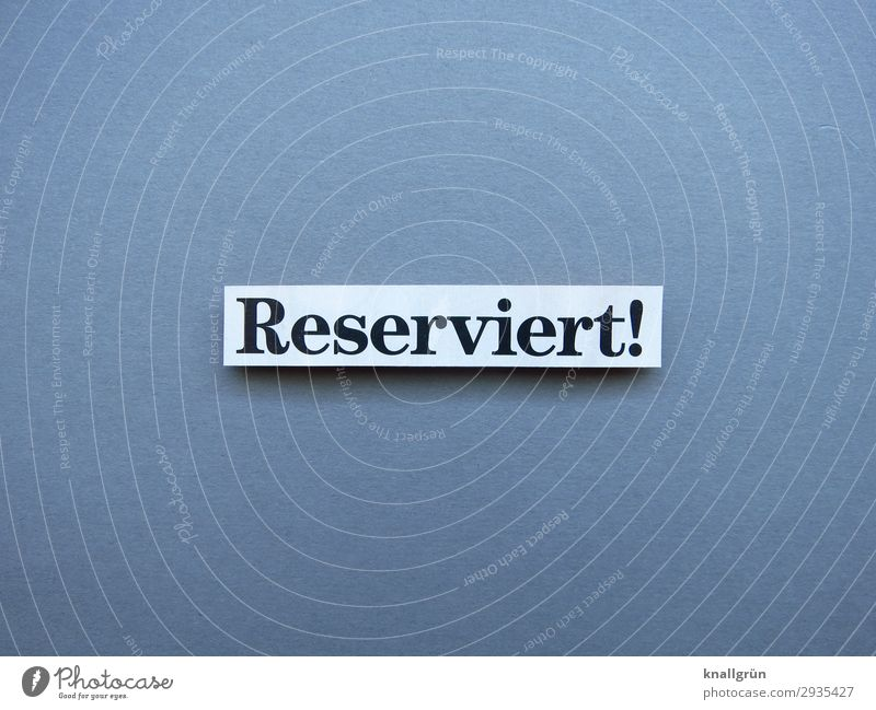 RESERVED! Reserved Places Seating seat Table Gastronomy Restaurant Booking reserve book reserved taciturnly To distance Letters (alphabet) Word leap letter