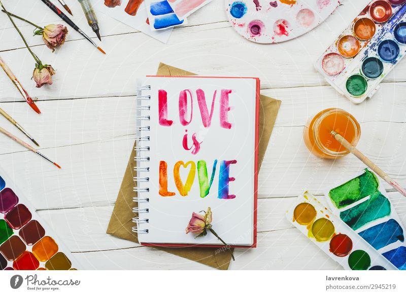 "sketchbook with handlettering inscription ""Love is love"" Artist background Beautiful Brush Business Multicoloured Conceptual design Creativity Decoration Design"