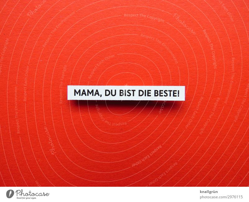 MOM, YOU'RE THE BEST! Characters Signs and labeling Communicate Slimy Red Black White Emotions Contentment Enthusiasm Safety (feeling of) Sympathy Love Grateful