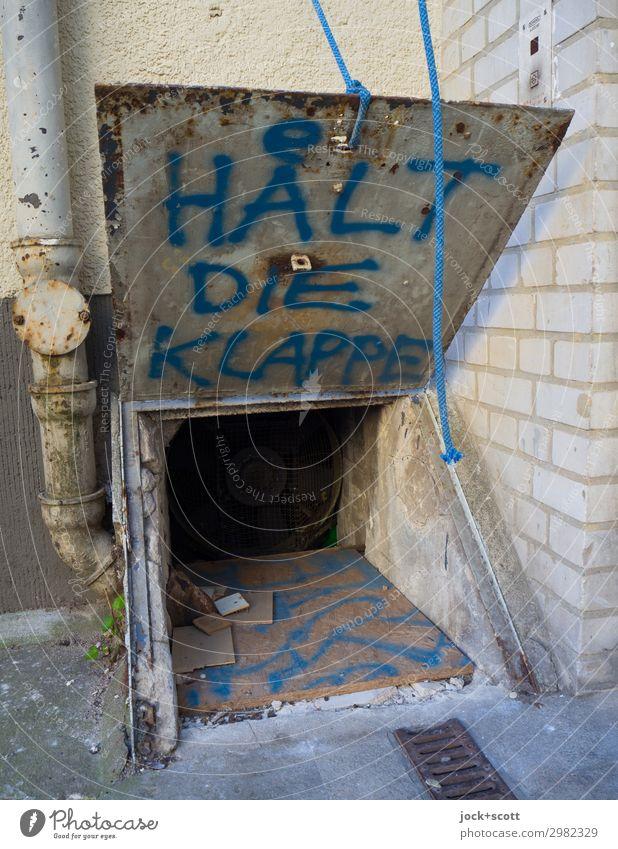 Shut up! written on a flappable flap Street art Neukölln Backyard Flap Rain gutter Metal Exceptional Dirty Brash Hideous Uniqueness Trashy Aggravation Grouchy