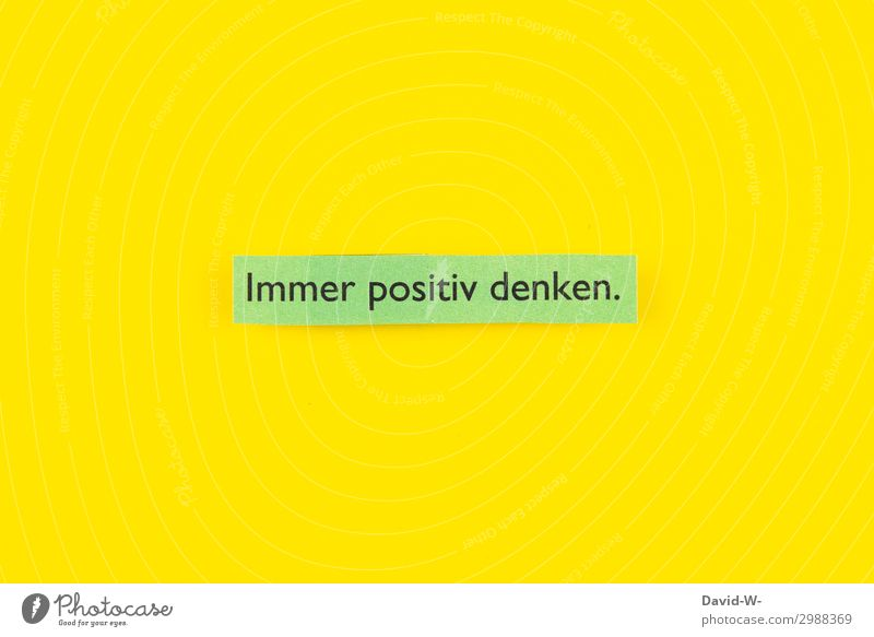 always think positively. Lifestyle Style Joy Happy Well-being Contentment Education School Study Student Examinations and Tests Work and employment Business