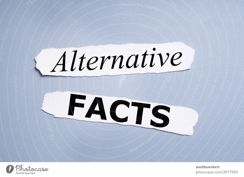 alternative facts Media industry Business Characters Signs and labeling Blue Alternative Fraud Text Politics and state Journalism false report Paper paper strip