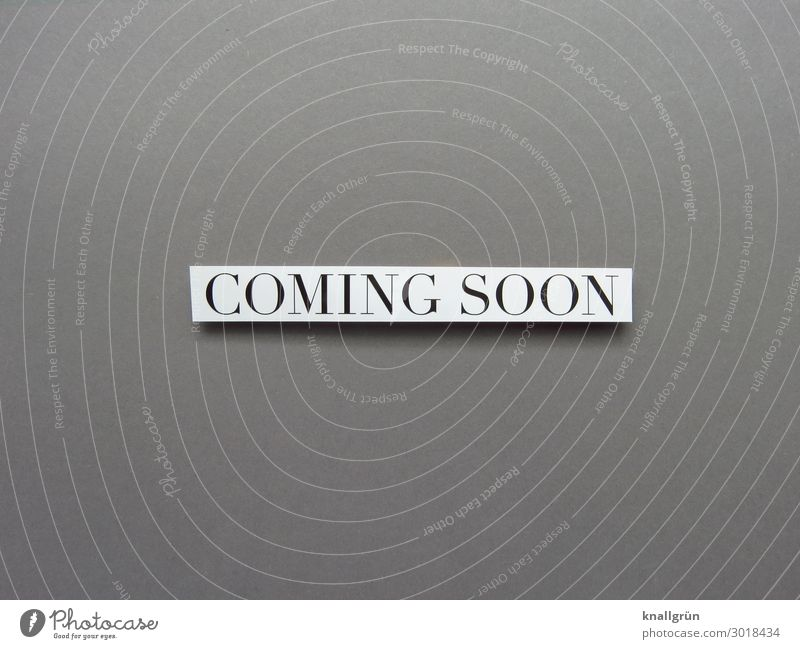 Coming Soon Characters Signs and labeling Communicate Wait Curiosity Gray Black White Emotions Anticipation Interest Beginning Expectation Time Future