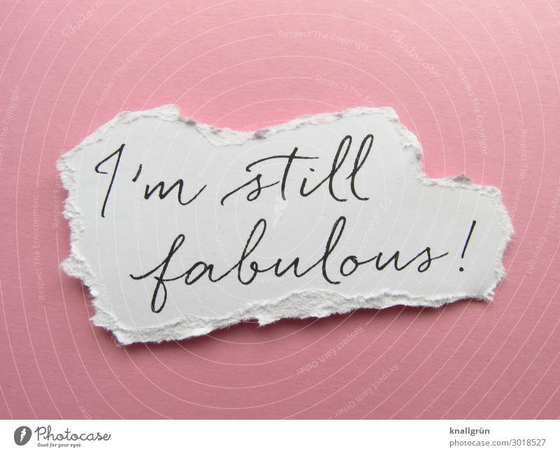I'm still fabulous! Characters Signs and labeling Communicate Pink Black White Emotions Happy Enthusiasm Self-confident Arrogant High spirits Fantastic