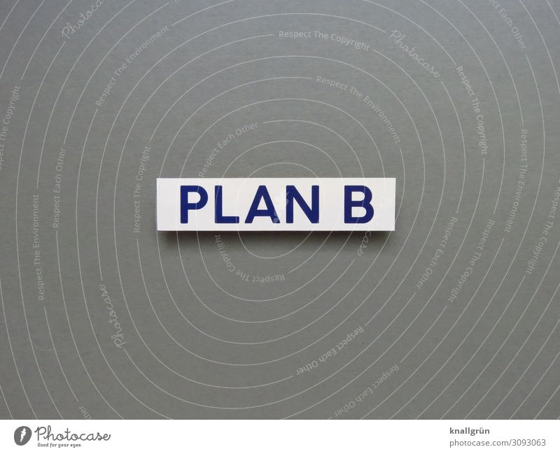PLAN B Characters Signs and labeling Communicate Gray Black White Judicious Business Problem solving Fiasco Perspective Rescue Risk Safety Planning Insurance