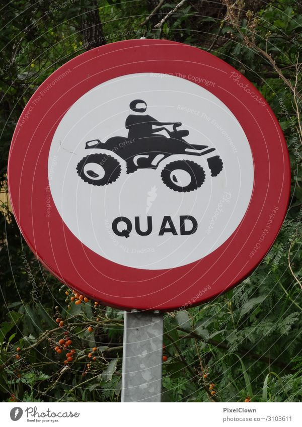 Prohibition sign for quad vehicles Road sign Exterior shot Road traffic Transport Signage Signs and labeling