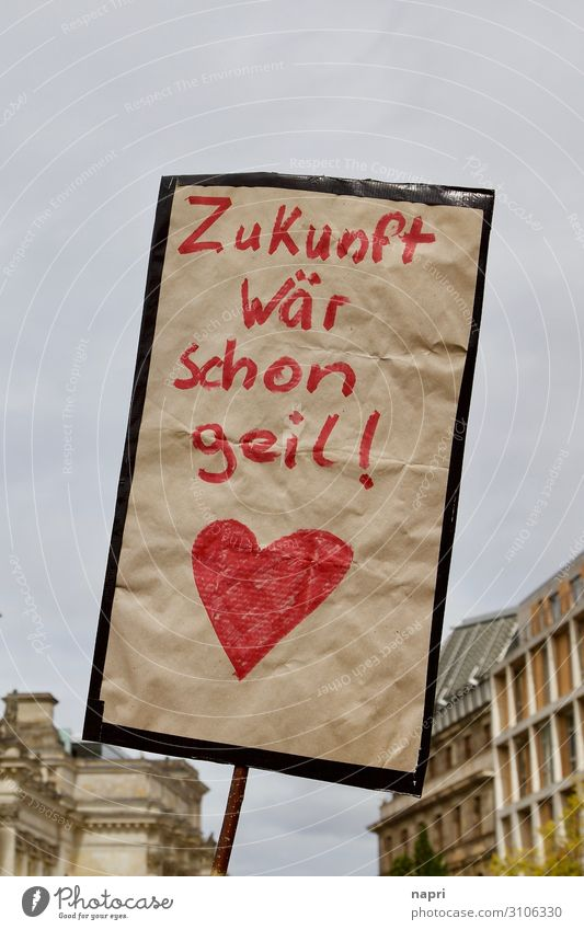 Future would be awesome! Climate change Berlin Capital city Signs and labeling Heart Fight Communicate Authentic Uniqueness Rebellious Town Red Might Brave
