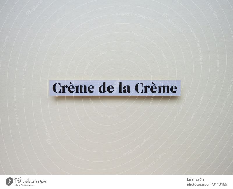 CRÈME DE LA CRÈME Characters Signs and labeling Communicate Exceptional Black Emotions Self-confident Success Decadence Money Society Luxury Quality Beautiful