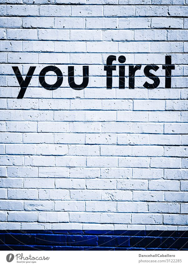 you first... Wall (barrier) Wall (building) Stone Characters Business Resolve Success Expectation Society Identity Uniqueness Competent Power Independence