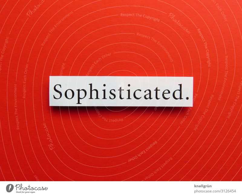 Sophisticated. Characters Signs and labeling Select Red Black White Emotions Arrogant Pride Conceited Money Communicate Quality Luxury Value Discerning