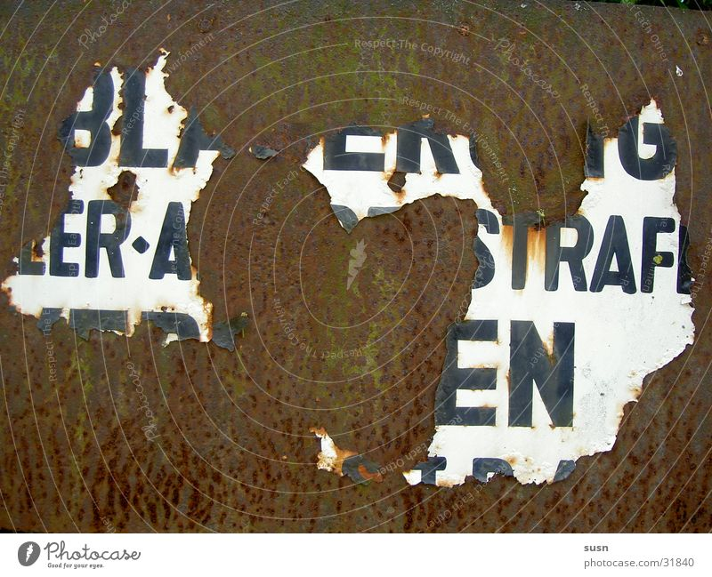 No trespassing Rust Bans Signs and labeling enter at one's own risk Old