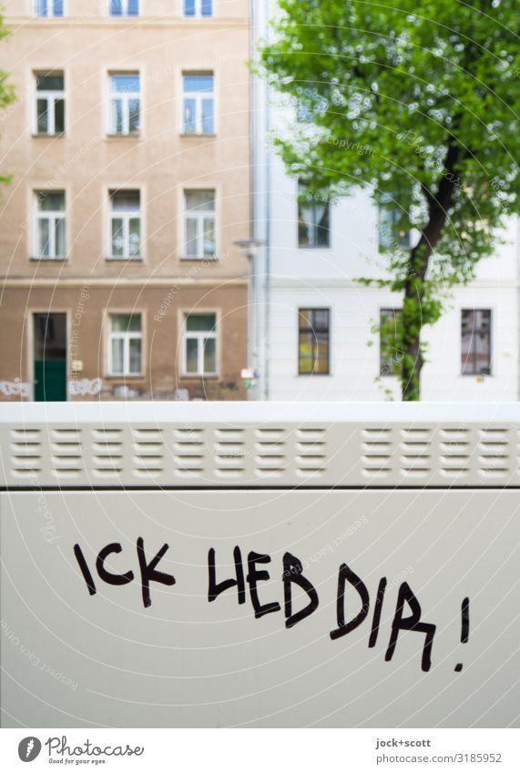 ICK LIEB DIR! vertical Subculture Street art Summer Tree Prenzlauer Berg Building Facade Word Love Uniqueness Gray Passion Acceptance Idea Optimism
