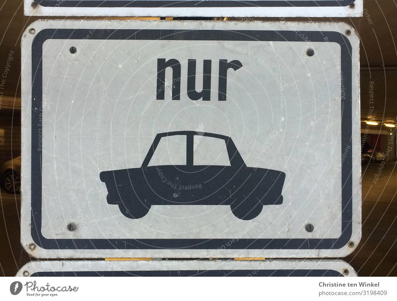 Sign only cars Transport Car Characters Signs and labeling Signage Warning sign Authentic Exceptional Uniqueness Funny Near Original Retro Black White Mobility