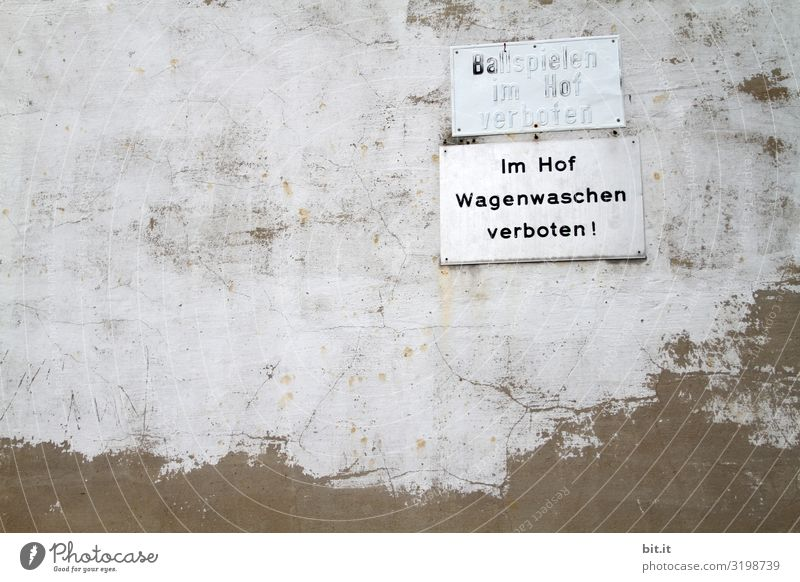 Pretty much forbidden. Wall (barrier) Wall (building) Facade Characters Signs and labeling Signage Warning sign Bans Car wash Ball Compulsion Backyard Courtyard