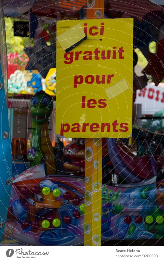 Nothing possible without a good mood of the parents: sign with reference to free offer for adults Fairs & Carnivals funfair France children's fun Free-of-charge