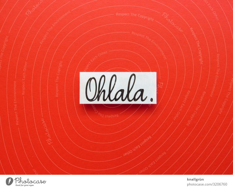 Oh la la Admiration Marvel Recognition astonishment Exclamation Amazing French Foreign language Letters (alphabet) Word Text Typography cursive Characters