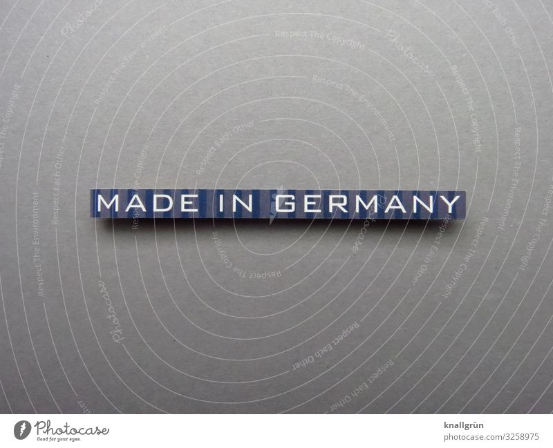 Made in Germany Quality Trade Work and employment Economy Product quality product trademarks Letters (alphabet) Word leap letter Typography Text Characters