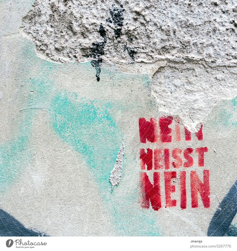 NO means NO   Written Wall (barrier) Wall (building) Characters Graffiti Red White Fairness Reluctance Timidity Mistrust Moral no no means no Denial Defensive