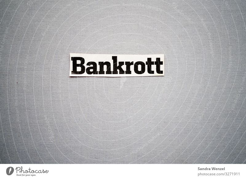 bankruptcy Characters Signs and labeling Signage Warning sign Money Euro symbol Dollar symbol Poverty Cheap Rich Optimism Success Power Might Brave Dedication