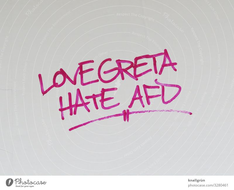 LOVE GRETA HATE AFD Characters Graffiti Communicate Red White Emotions Brave Solidarity Responsibility Judicious Fear of the future Anger Aggravation Animosity
