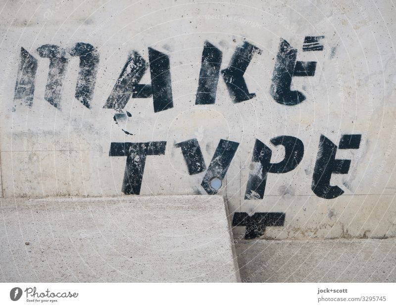 make type transparent Street art Stairs Word English Typography Uniqueness Under Gray Design Creativity Style Transience Change Ravages of time Stencil letters