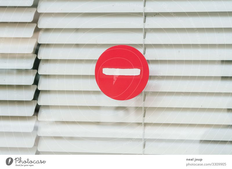 No looking! Window Venetian blinds Shop window Signage Warning sign Road sign Shopping Looking Trashy Red White Protection Secrecy Curiosity Disappointment