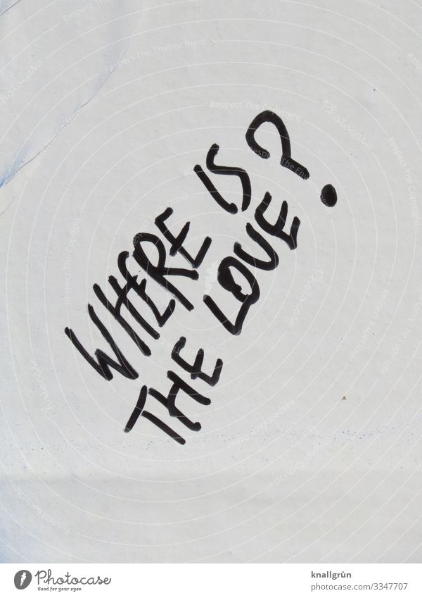where is the love? House (Residential Structure) Wall (barrier) Wall (building) Characters Graffiti Communicate Town Black White Emotions Love Sadness Distress