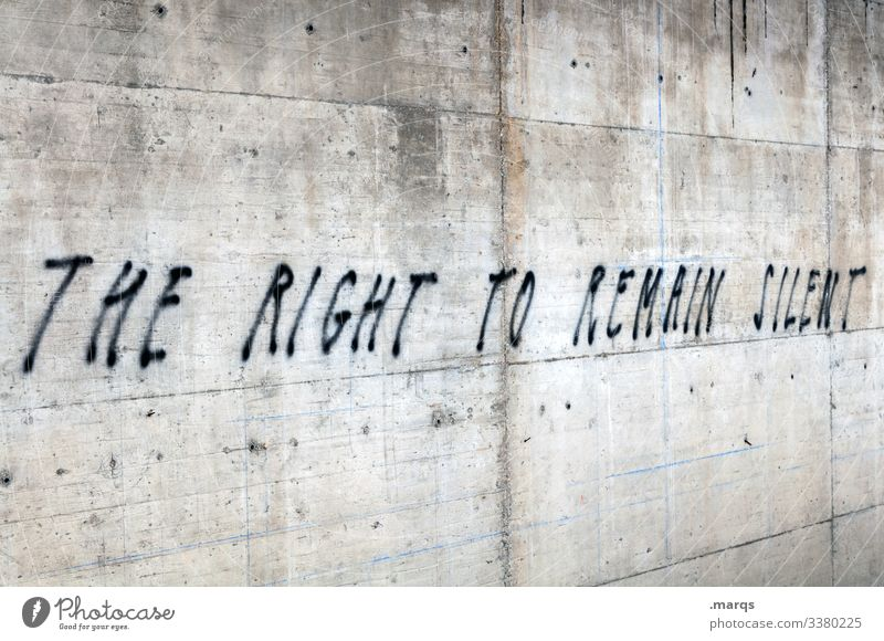 The Right to Remain Silent Wall (barrier) Graffiti Characters Freedom of expression Opinion Politics and state self-determined