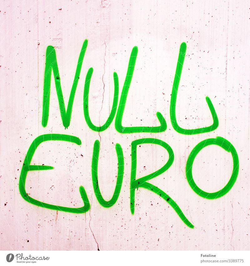 Zero Euro graffiti on the wall nil Money Colour photo Save money Wall (barrier) Graffiti Daub writing Characters Letters (alphabet) Green Gray Smeared Futile