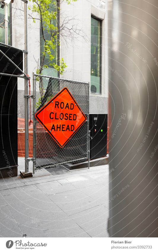 Construction site with warning sign Fence Warning label Warning sign diamond neon Red Barred Caution Street Passage urban work Signage Barrier Dangerous Safety