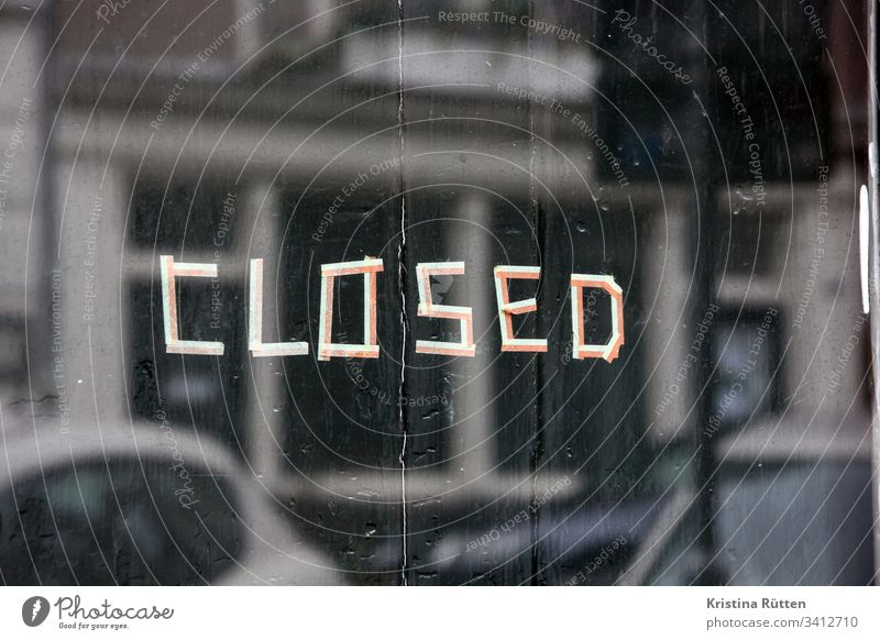 closed lettering on shop window Closed Shop window Window too bankrupt bankruptcy broke Illness Quarantine forsake sb./sth. business Load