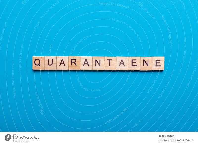 "Scrabble letters with the word ""Quarantaene Quarantine Quarantine period coronavirus covid-19 Virus Spread Illness COVID Epidemic Protection Risk of infection"