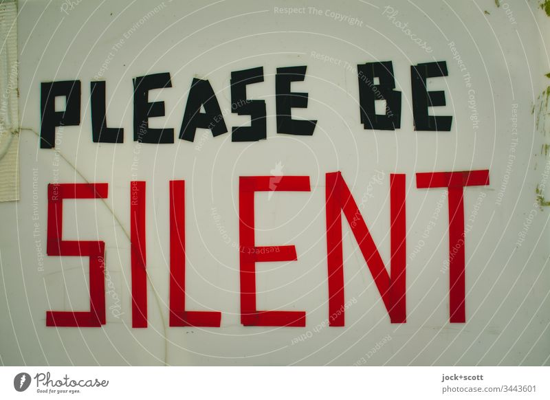 Please remain silent Colour photo Letters (alphabet) Signage Signs and labeling Characters Multicoloured Acceptance Exterior shot Expectation Deserted Word