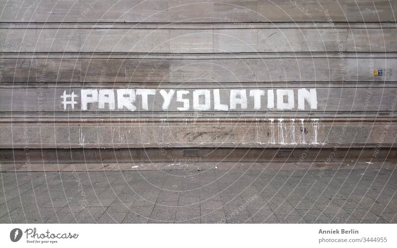#Partysolation Graffiti Berlin House (Residential Structure) Wall (building) Gray corona coronavirus pandemic Town prevention Infection Contagious insulation