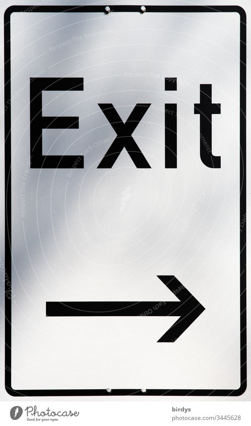 Exit . Synonym for a way out, termination, exit from a place, a community or a crisis. Corona crisis, pandemic, economy, termination Way out Signage