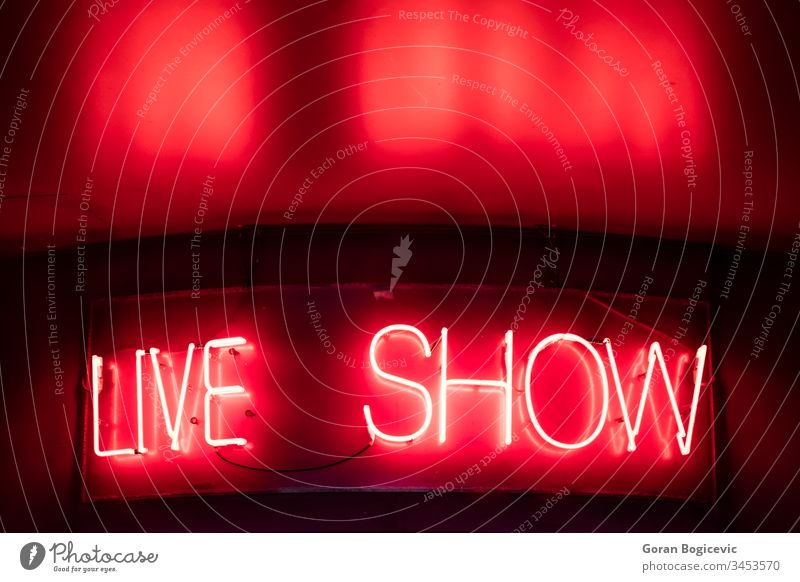 Live show sign live neon abstract bright bar light advertising text shining glowing nightlife signal label illuminated concept color icon message retro vintage