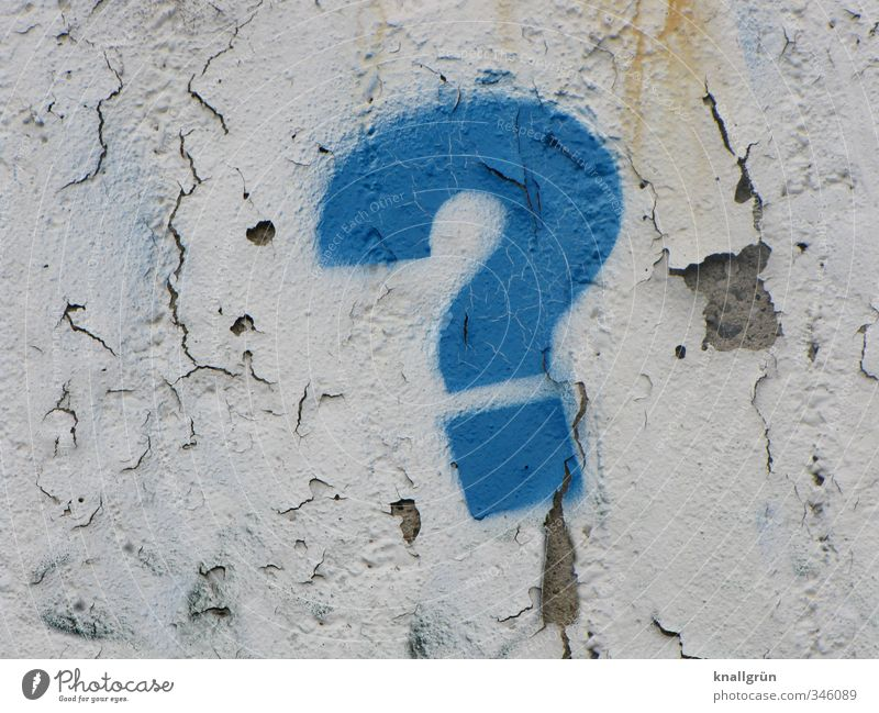 Blue White Graffiti Wall (building) Emotions Wall (barrier) Moody Dirty Characters Communicate Sign Ask Plaster Question mark