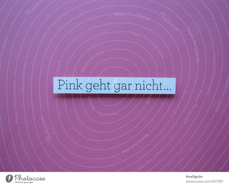 Pink doesn't work at all... Characters Signs and labeling Communicate Sharp-edged White Emotions Moody Truth Honest Design Colour Kitsch Creativity claim