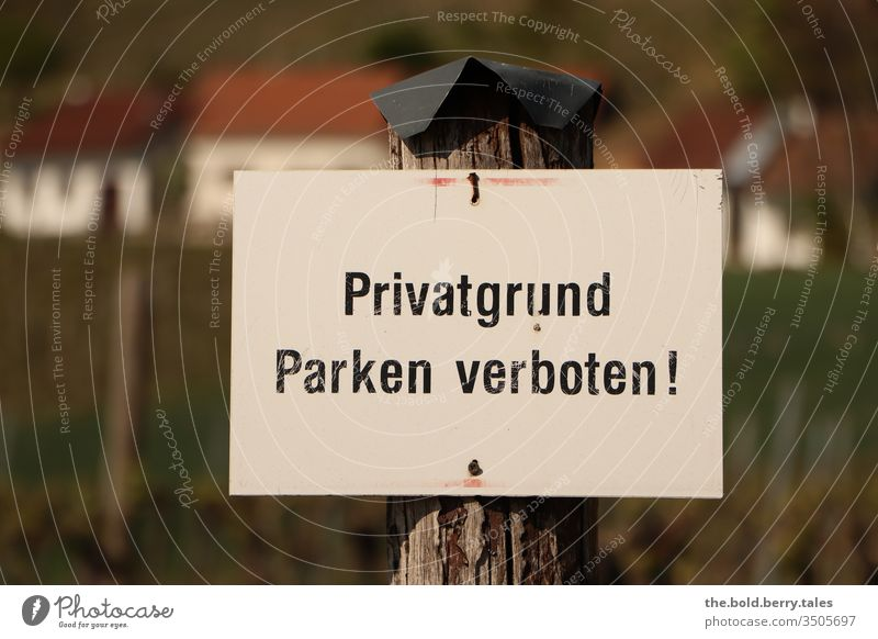 No parking on private property sign! Prohibition sign no parking Private ground Signage Signs and labeling Bans Warning sign Colour photo Exterior shot Deserted