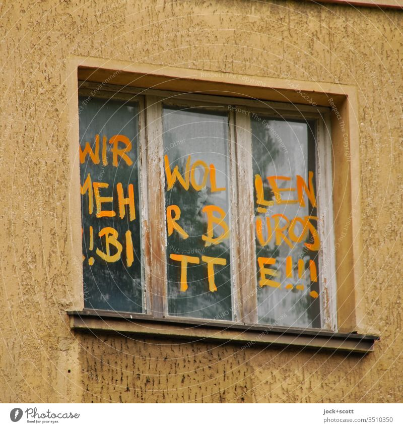 We want more offices!! Please!!! Facade Window Above Transience Creativity Subculture Ravages of time Street art Determination Optimism protest Subdued colour