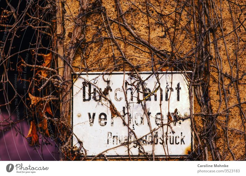 Sign prohibiting passage Private property sign Signs and labeling Signage Exterior shot Colour photo Deserted Characters Warning sign Day Detail Close-up