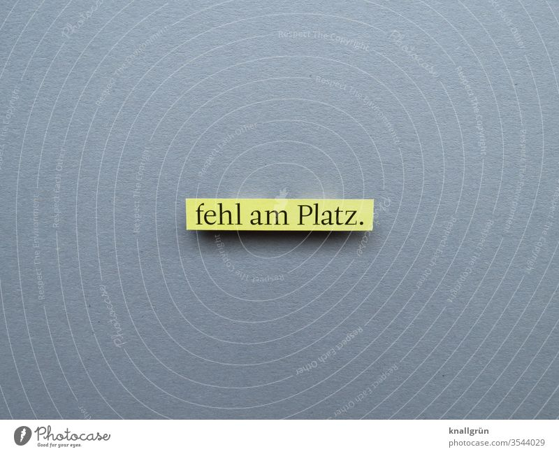 Missing place superfluous False improper Emotions Letters (alphabet) Word leap Characters communication Text Language letter Typography Communication