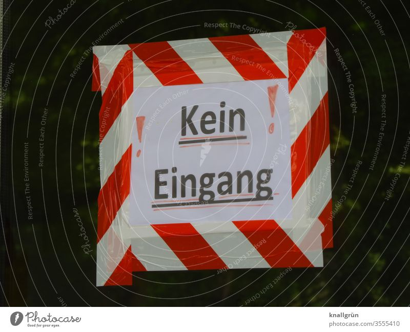 """Homemade sign """"No entrance!"""" edged with red-white adhesive tape Prohibition sign Reddish white Signs and labeling Bans Signage Warning sign Colour photo"""